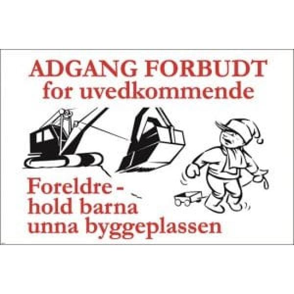 BYGGEPLASSKILT ADGANG FORBUDT FOR UVEDKOMMENDE 1