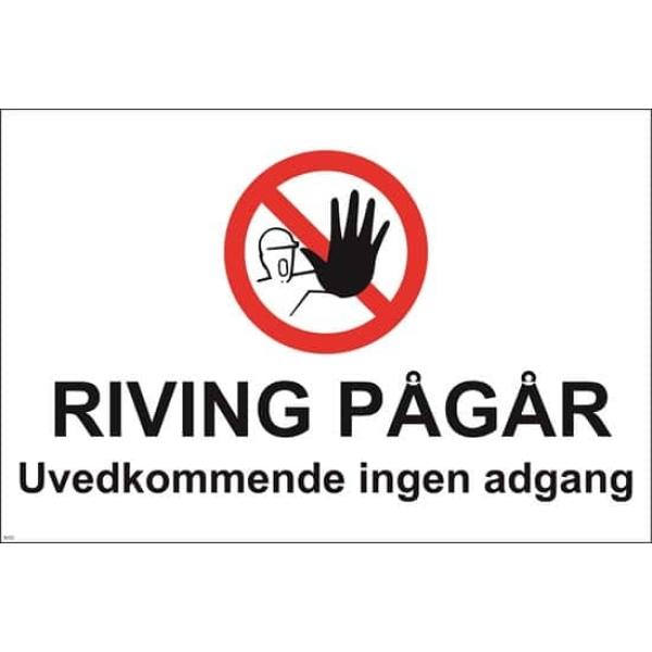 RIVING PÅGÅR, UVEDKOMMENDE..60X40 1