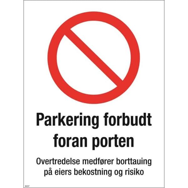 PARKERING FORBUDT FORAN PORTEN SKILT 1